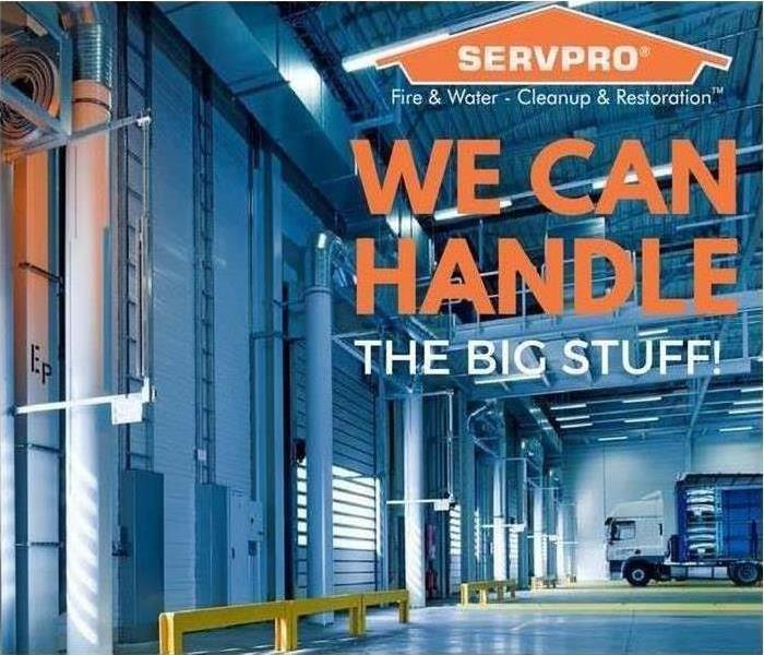 """We can handle the big stuff"" caption over large SERVPRO warehouse"